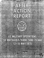 After Action US Military Operations SS Mayaguez